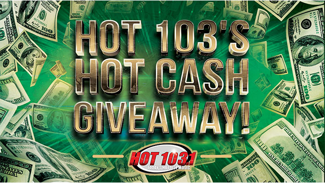 HOT 103's HOT CASH Giveaway